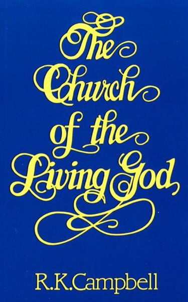 The Church of the Living God - R.K. Campbell